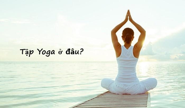 Tập Yoga ở đâu